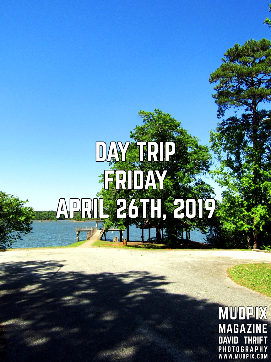 Day Trip – Friday, April 26th, 2019