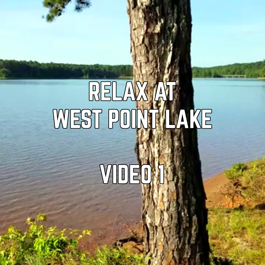 Relax At West Point Lake – Video #1