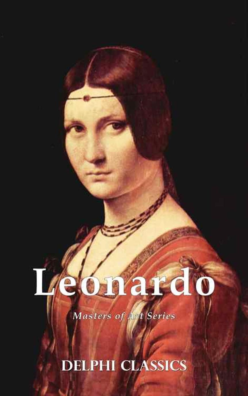 Leonardo da Vinci Complete Works (Delphi Classics)(2016)